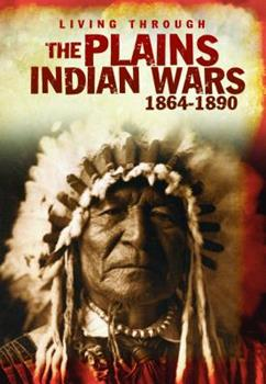 The Plains Indian Wars 1864-1890 1432960083 Book Cover