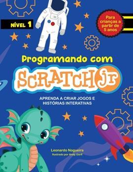 Paperback Programando com Scratch JR: Aprenda a criar jogos e hist?rias interativas [Portuguese] Book