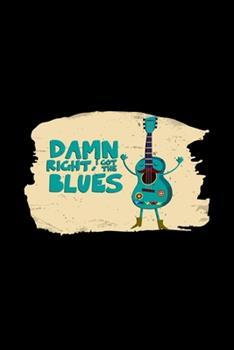Paperback Damn Right I Got the Blues : 6x9 Blues Music - Dotgrid - Dot Grid Paper - Notebook - Notes Book