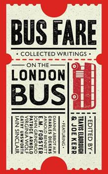 Bus Fare: Collected Writings on the London Bus 0749579285 Book Cover