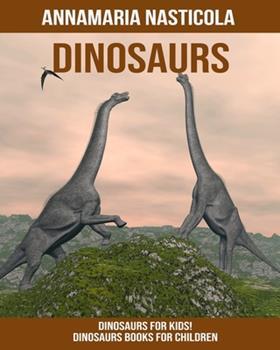 Paperback Dinosaurs for Kids! Dinosaurs Books for Children Book