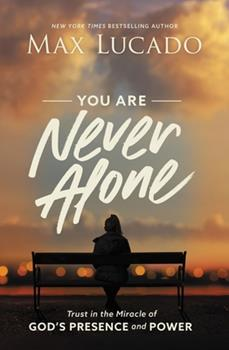 Hardcover You Are Never Alone: Trust in the Miracle of God's Presence and Power Book