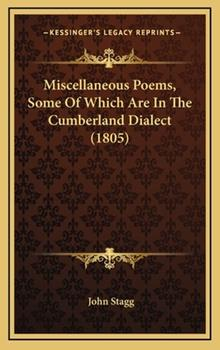 Hardcover Miscellaneous Poems, Some of Which Are in the Cumberland Dialect Book