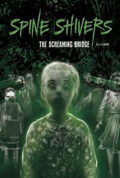 The Screaming Bridge - Book  of the Spine Shivers