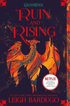 Ruin and Rising - Book #3 of the Shadow and Bone Trilogy