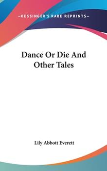 Hardcover Dance or Die and Other Tales Book