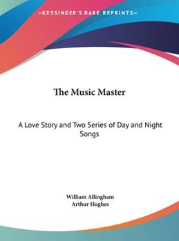 Hardcover The Music Master : A Love Story and Two Series of Day and Night Songs (LARGE PRINT EDITION) [Large Print] Book
