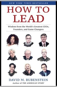 Hardcover How to Lead : Wisdom from the World's Greatest CEOs, Founders, and Game Changers Book