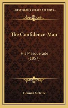 Hardcover The Confidence-Man: His Masquerade (1857) Book