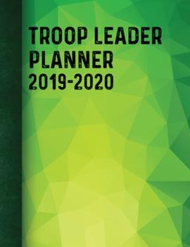 Paperback Troop Leader Planner 2019-2020: A Complete Must-Have Troop Organizer For Meeting Plan Girl Scouts Daisy & Multi-Level Troops Dated August 2019 - Augus Book