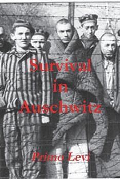 Survival in Auschwitz - Book #1 of the Auschwitz Trilogy