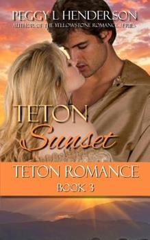 Teton Sunset - Book #3 of the Teton Romance