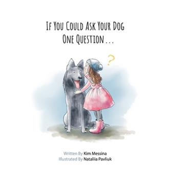 Hardcover If You Could Ask Your Dog One Question . . . Book