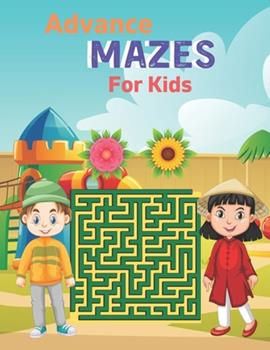 Paperback Advance Mazes For Kids: This Stylish Maze Book for Kids Solving Maze Activity Book