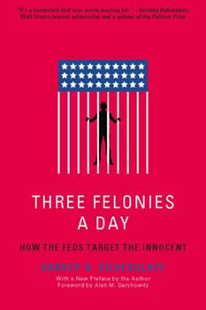 Paperback Three Felonies a Day: How the Feds Target the Innocent Book