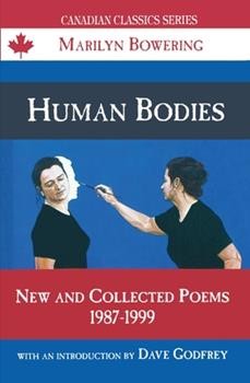 Human Bodies: New and Collected Poems 1987-1999 (Canadian Classics Series) 0888783957 Book Cover