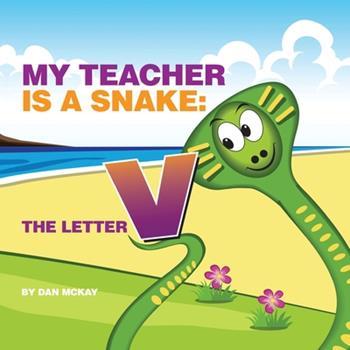 Paperback My Teacher is a Snake The Letter V Book