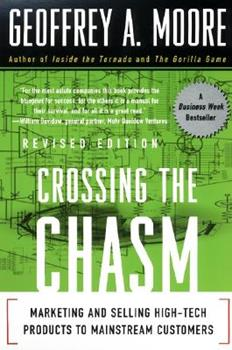 Paperback Crossing the Chasm : Marketing and Selling High-Tech Products to Mainstream Customers Book