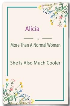 Paperback Alicia is More Than A Normal Woman: Lined Notebook / Journal Gift, 110 Pages, 6x9, Soft Cover, Matte Finish Book