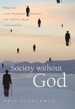 Society without God: What the Least Religious Nations Can Tell Us About Contentment 0814797237 Book Cover