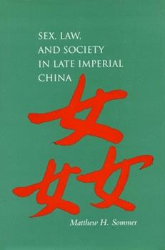 Sex, Law, and Society in Late Imperial China - Book  of the Law, Society, and Culture in China