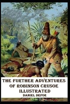 Paperback The Further Adventures of Robinson Crusoe Illustrated Book