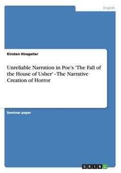 Paperback Unreliable Narration in Poe's 'the Fall of the House of Usher' - the Narrative Creation of Horror Book