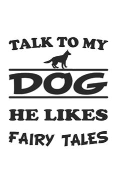 Paperback Talk to My Dog, He Likes Fairy Tales : Notebook, Journal - Gift Idea for Dog Owners - Checkered - 6x9 - 120 Pages Book