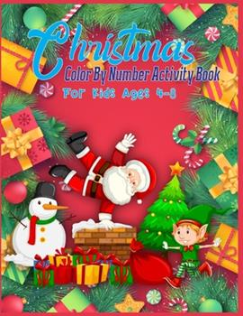 Paperback Christmas Color by Number Activity Book for Kids Ages 4-8 : Christmas Color by Number Coloring Book for Kids Color by Number Coloring Books for Kids Large Print Color by Number Coloring Books for Kids Ages 4-8 Book