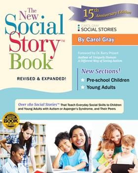 Paperback The New Social Story Book: Over 150 Social Stories That Teach Everyday Social Skills to Children and Adults with Autism and Their Peers Book