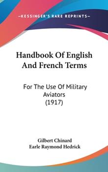 Hardcover Handbook of English and French Terms : For the Use of Military Aviators (1917) Book