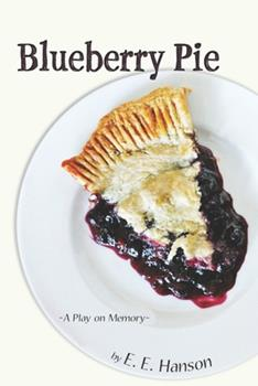 Paperback Blueberry Pie: A Play On Memory Book