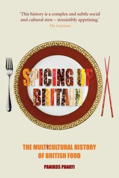 Hardcover Spicing Up Britain: The Multicultural History of British Food Book