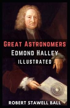 Paperback Great Astronomers: Edmond Halley Illustrated Book