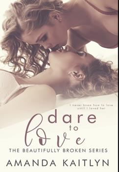 Hardcover Dare to Love: Premium Hardcover Edition Book