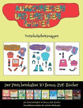 Paperback Vorschularbeitsmappen: Ausschneiden und Einfügen - Roboter (German Edition) [German] Book