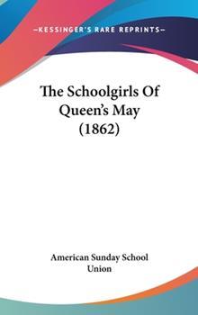 Hardcover The Schoolgirls of Queen's May Book