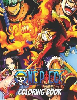 Paperback One Piece Coloring Book: Anime Coloring Book for kids,adults Teenagers,Fan,lovers Your Favorite One Piece characters luffy & friends High Quality ... Amazing Drawings To Relax relieve stress Book