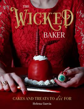 Hardcover The Wicked Baker : Cakes and Treats to Die For Book