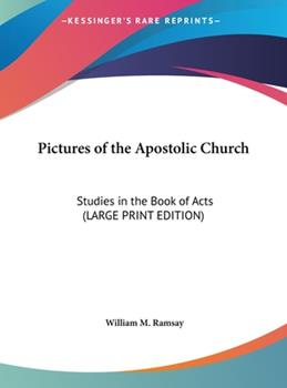 Hardcover Pictures of the Apostolic Church : Studies in the Book of Acts (LARGE PRINT EDITION) [Large Print] Book