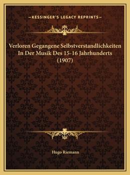Hardcover Verloren Gegangene Selbstverstandlichkeiten in der Musik des 15-16 Jahrhunderts Book