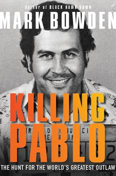 Killing Pablo: The Hunt for the World's Greatest Outlaw 0802123783 Book Cover