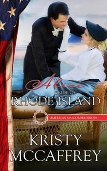 Alice: Bride of Rhode Island - Book #13 of the American Mail-Order Brides