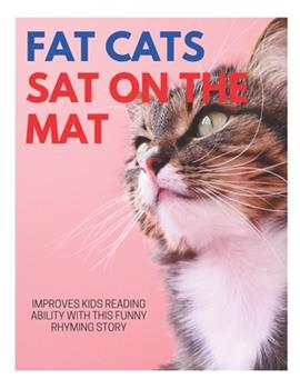 Paperback Fat Cats Sat on the Mat: The Fat Cat Sat on the Mat I Can Read Level 1,get, the fat cat off the mat,fat cat sat on the mat beginner reader guide,fat cat 3 pack,fat cat mysteries Book