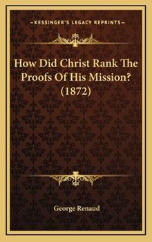 Hardcover How Did Christ Rank the Proofs of His Mission? Book