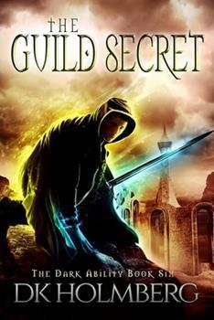 The Guild Secret - Book #6 of the Dark Ability