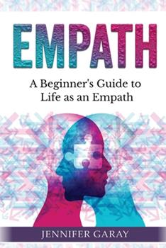 Paperback Empath: A Beginner's Guide to Life as an Empath Book