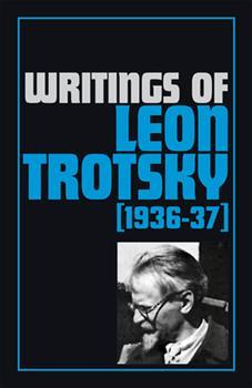 Writings of Leon Trotsky 1936-37 - Book #9 of the Writings of Leon Trotsky