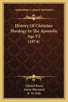 Paperback History of Christian Theology in the Apostolic Age V2 Book