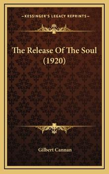 Hardcover The Release Of The Soul (1920) Book
